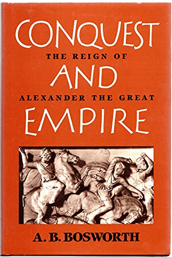 9780521343206: Conquest and Empire: The Reign of Alexander the Great