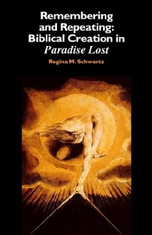 9780521343572: Remembering and Repeating: Biblical Creation in Paradise Lost