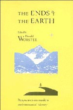 9780521343657: The Ends of the Earth: Perspectives on Modern Environmental History (Studies in Environment and History)
