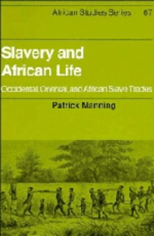 9780521343961: Slavery and African Life: Occidental, Oriental, and African Slave Trades (African Studies)