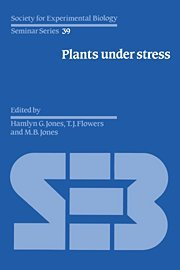 9780521344234: Plants under Stress: Biochemistry, Physiology and Ecology and their Application to Plant Improvement (Society for Experimental Biology Seminar Series)