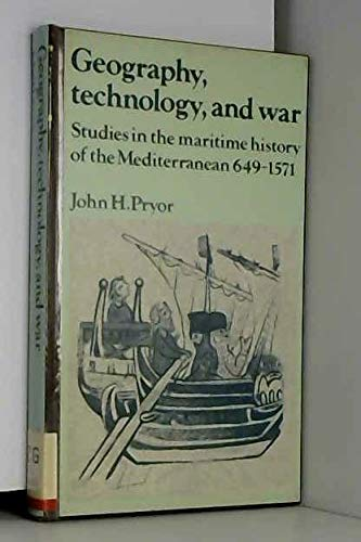 9780521344241: Geography, Technology, and War: Studies in the Maritime History of the Mediterranean, 649-1571 (Past and Present Publications)