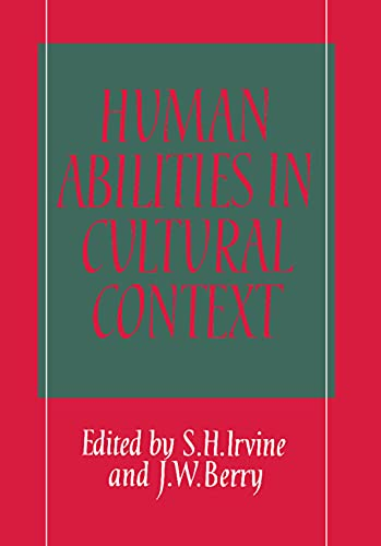 Human Abilities in Cultural Context: S.H. Irvine and J.W. Berry (eds.)