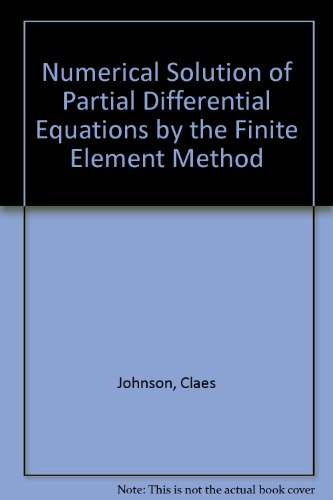 Numerical Solution of Partial Differential Equations by the Finite Element Method: Johnson, Claes