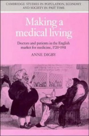 9780521345262: Making a Medical Living: Doctors and Patients in the English Market for Medicine, 1720-1911 (Cambridge Studies in Population, Economy and Society in Past Time)