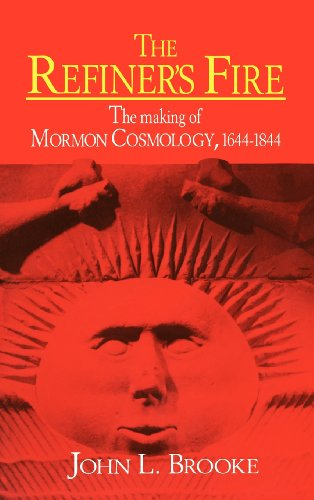 9780521345453: The Refiner's Fire: The Making of Mormon Cosmology, 1644-1844