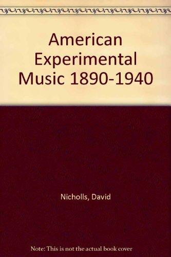 9780521345781: American Experimental Music 1890-1940