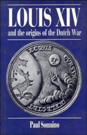 9780521345903: Louis XIV and the Origins of the Dutch War