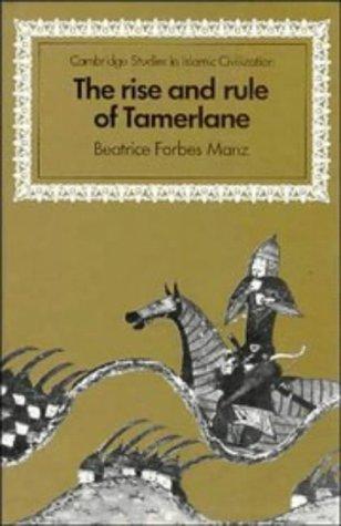 9780521345958: The Rise and Rule of Tamerlane (Cambridge Studies in Islamic Civilization)