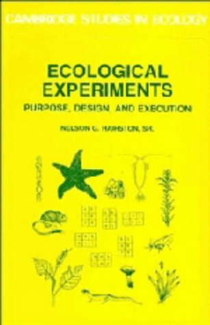 Ecological Experiments: Purpose, Design and Execution (Cambridge: Hairston, Nelson G.