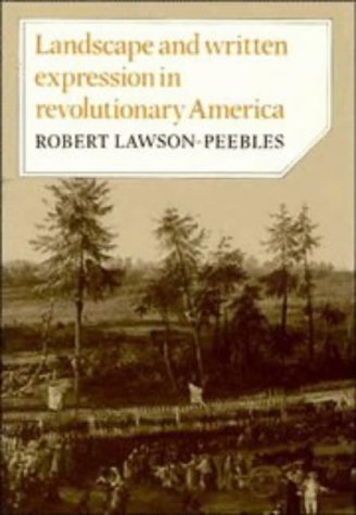 Landscape and Written Expression in Revolutionary America: The World Turned Upside Down (Cambridge ...
