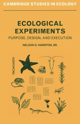 9780521346924: Ecological Experiments: Purpose, Design and Execution (Cambridge Studies in Ecology)