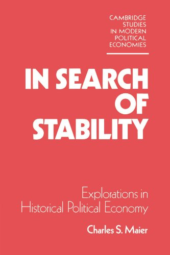 9780521346986: In Search of Stability: Explorations in Historical Political Economy (Cambridge Studies in Modern Political Economies)