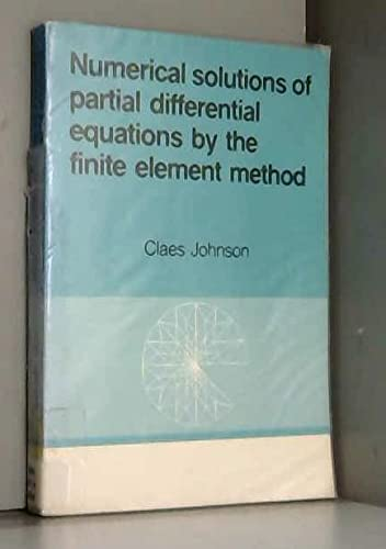 Numerical Solution of Partial Differential Equations by: Johnson, Claes