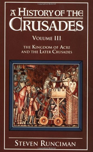 A History of the Crusades: Volume 3: Steven Runciman