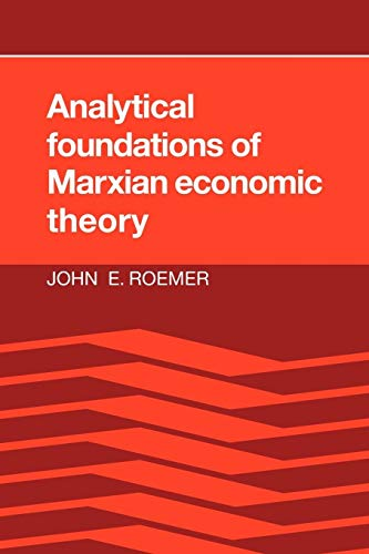 Analytical foundations of Marxian economic theory.