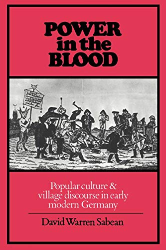 9780521347785: Power in the Blood: Popular Culture and Village Discourse in Early Modern Germany