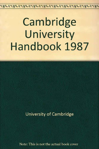 Cambridge University Handbook 1987 - 1988.: Cambridge University