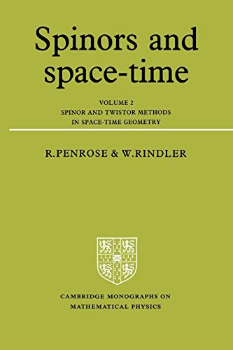 9780521347860: Spinors and Space-Time: Volume 2, Spinor and Twistor Methods in Space-Time Geometry (Cambridge Monographs on Mathematical Physics)