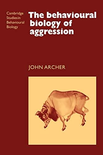 The Behavioural Biology of Aggression (Cambridge Studies: Archer, John