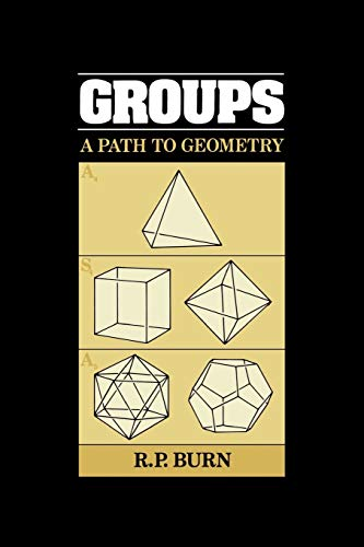 9780521347938: Groups: A Path to Geometry