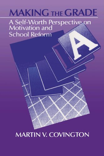 9780521348034: Making the Grade: A Self-Worth Perspective on Motivation and School Reform