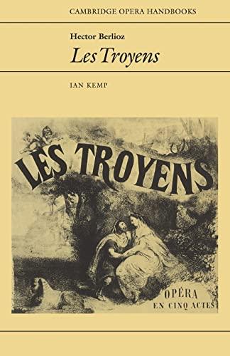 9780521348133: Hector Berlioz: Les Troyens (Cambridge Opera Handbooks)