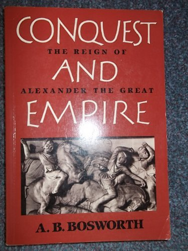 9780521348232: Conquest and Empire: The Reign of Alexander the Great