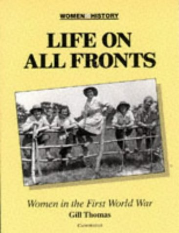 9780521348416: Life on All Fronts: Women in the First World War (Women in History)
