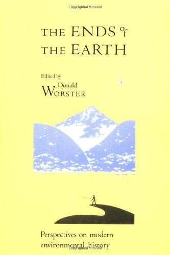 9780521348461: The Ends of the Earth: Perspectives on Modern Environmental History (Studies in Environment and History)