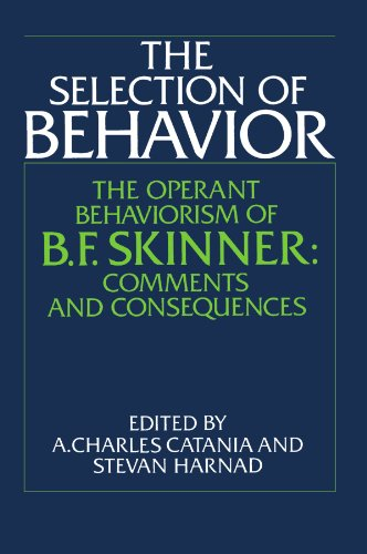 9780521348614: The Selection of Behavior: The Operant Behaviorism of B. F. Skinner: Comments and Consequences: The Operant Behaviour of B. F. Skinner: Comments and Consequences