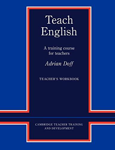 9780521348638: Teach English Teacher's Workbook Paperback: A Training Course for Teachers (Cambridge Teacher Training and Development)