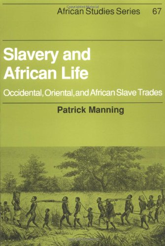 9780521348676: Slavery and African Life: Occidental, Oriental, and African Slave Trades (African Studies)