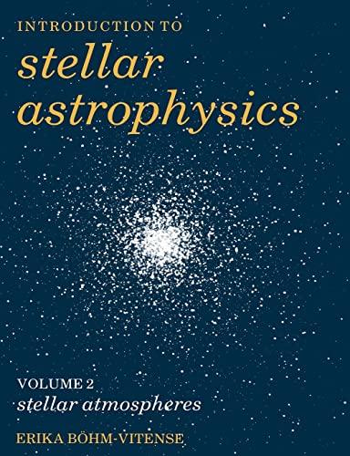 9780521348706: Introduction to Stellar Astrophysics: Volume 2 Paperback: Stellar Atmospheres Vol 2