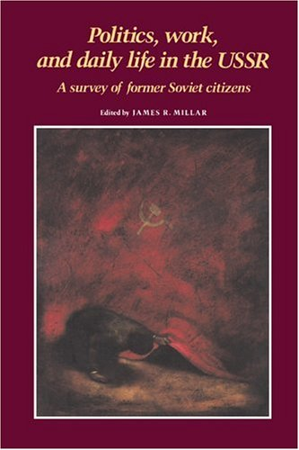 9780521348904: Politics, Work, and Daily Life in the USSR: A Survey of Former Soviet Citizens