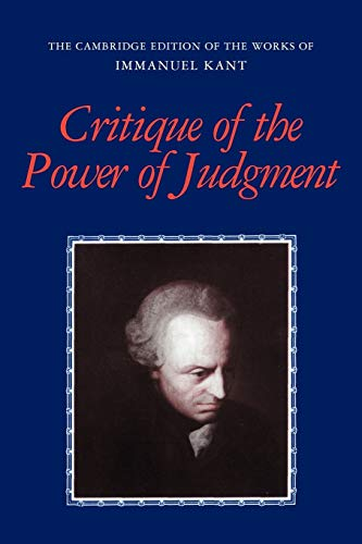 Critique of the Power of Judgment (The: Kant, Immanuel; Guyer,