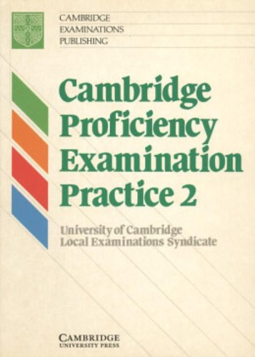 Cambridge Proficiency Examination Practice 2 Student's book (0521349109) by University of Cambridge Local Examinations Syndicate