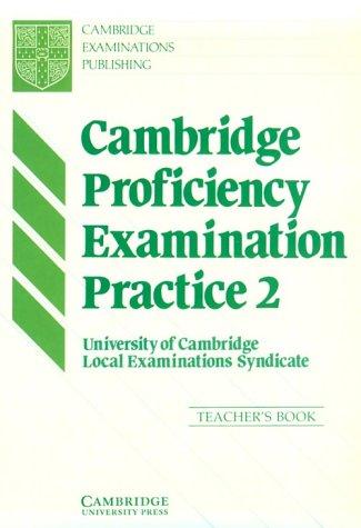 Cambridge Proficiency Examination Practice 2 Teacher's book (9780521349116) by University Of Cambridge Local Examinations Syndicate