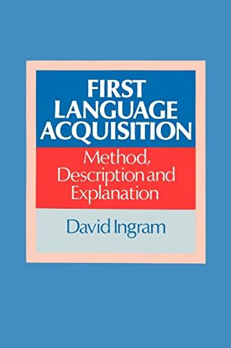 9780521349161: First Language Acquisition: Method, Description and Explanation