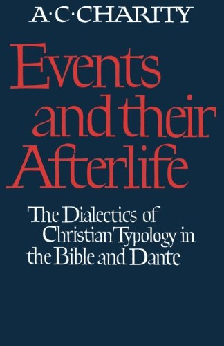 9780521349239: Events and Their Afterlife: The Dialectics of Christian Typology in the Bible and Dante (Cambridge Paperback Library)