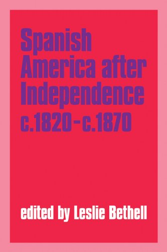 9780521349260: Spanish America after Independence, c.1820-c.1870 (Cambridge History of Latin America)