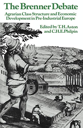 9780521349338: The Brenner Debate: Agrarian Class Structure and Economic Development in Pre-industrial Europe (Past and Present Publications)