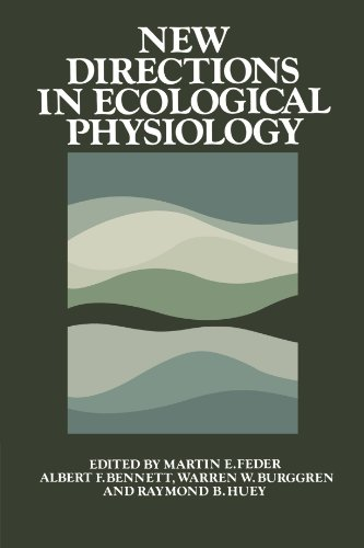New Directions in Ecological Physiology: Editor-Martin E. Feder;