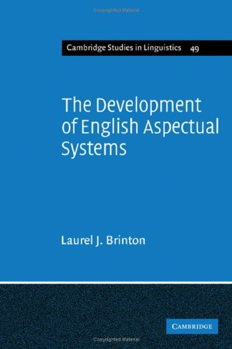 The Development of English Aspectual Systems: Aspectualizers and Post-Verbal Particles: Brinton, ...