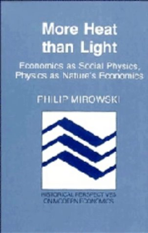 9780521350426: More Heat than Light: Economics as Social Physics, Physics as Nature's Economics (Historical Perspectives on Modern Economics)