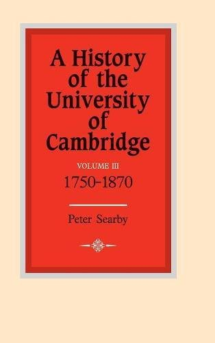9780521350600: A History of the University of Cambridge: Volume 3, 1750-1870