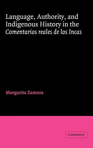 9780521350877: Language, Authority, and Indigenous History in the Comentarios reales de los Incas (Cambridge Iberian and Latin American Studies)