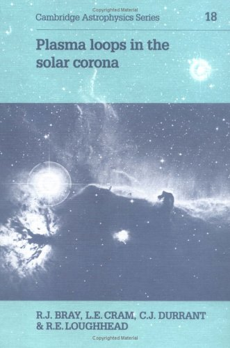 9780521351072: Plasma Loops in the Solar Corona (Cambridge Astrophysics)