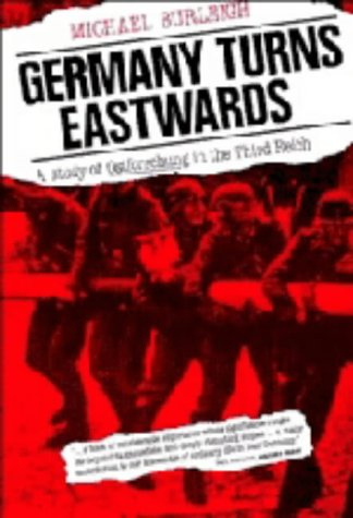 Germany Turns Eastwards : A Study of Ostforschung in the Third Reich: Burleigh, Michael