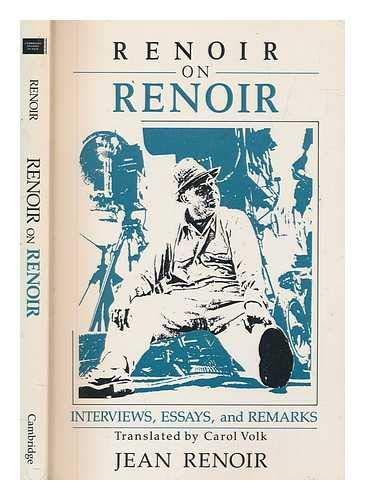Renoir on Renoir: Interviews, Essays, and Remarks (Cambridge Studies in Film) (9780521351515) by Renoir, Jean